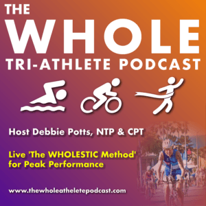 The WHOLE Tri-Athlete Podcast - Hosted by Debbie Potts